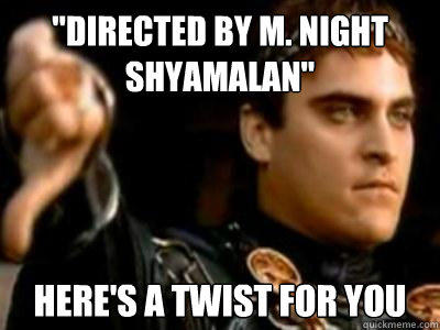 Meme on M Night Shyamlan movies which had too many twists