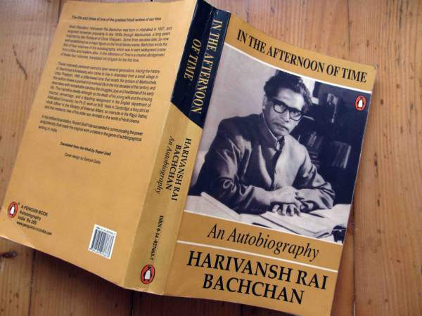 """In the afternoon of time"" the Autobiography of Harivansh Rai Bachchan: Mythical India"