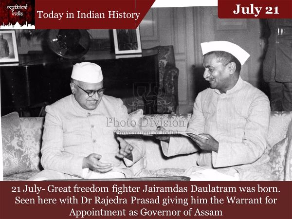21 July- Great freedom fighter Jairamdas Daulatram was born. Seen here with Dr Rajedra Prasad giving him the Warrant for Appointment as Governor of Assam