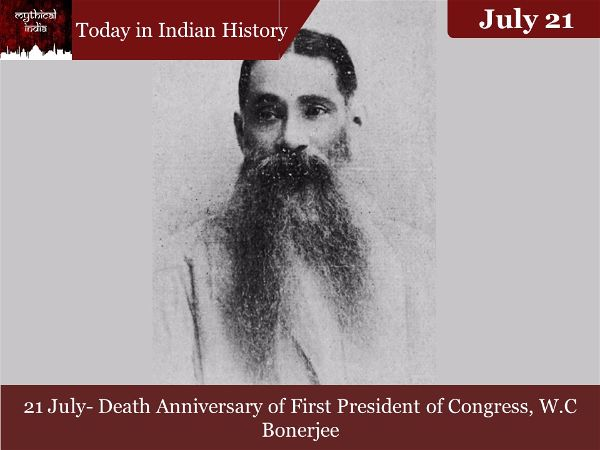 21 July- Death Anniversary of First President of Congress, W.C Bonerjee